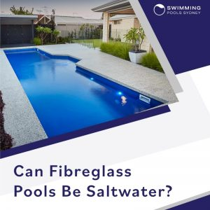 can-fibreglass-pools-be-saltwater-feature