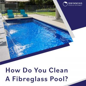 how-do-you-clean-a-fibreglass-pool-feature